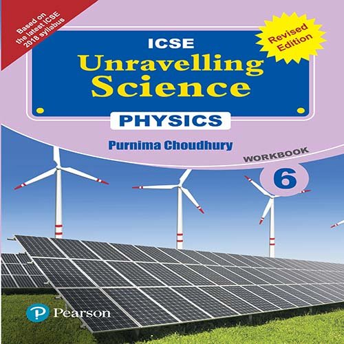 Download Unravelling Science - Physics Workbook by Pearson for ICSE Class 6 PDF