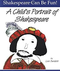 A Child's Portrait of Shakespeare (Shakespeare Can be Fun!)