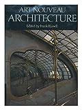 Art Nouveau Architecture, Frank, Editor Architecture - Russell, 0847801861