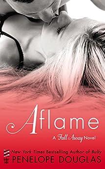 Aflame: A Fall Away Novel by [Douglas, Penelope]