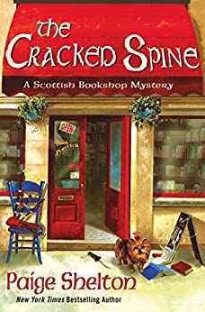 The Cracked Spine: A Scottish Bookshop Mystery by [Shelton, Paige]