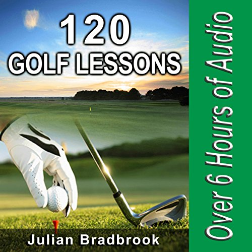 120 Golf Lessons by julian bradbrook