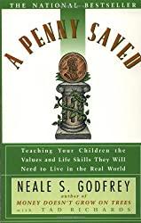 Penny Saved: Teaching Your Children the Values and Life Skills They Will Need to Live in the Real World