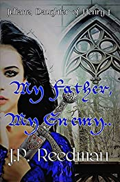 My Father, My Enemy: Juliane, Daughter of Henry I (Medieval Babes, Tales of Little-Known Ladies Book 6)