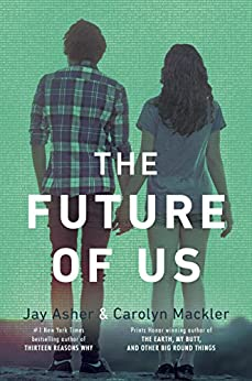 The Future of Us by [Asher, Jay, Mackler, Carolyn]