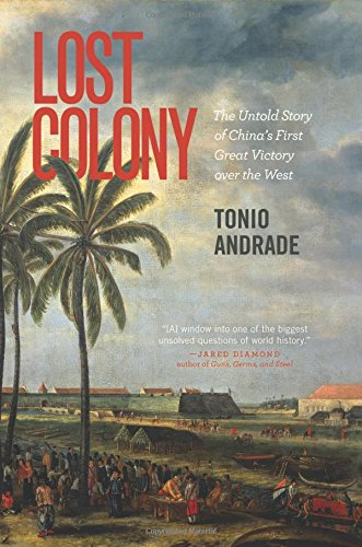 Lost Colony: The Untold Story of China's First Great Victory over the - First Colony