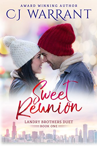 Sweet Reunion (Landry Brothers Duet Book 1) by [Warrant, CJ]