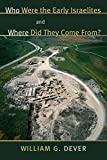 : Who Were the Early Israelites and Where Did They Come From?