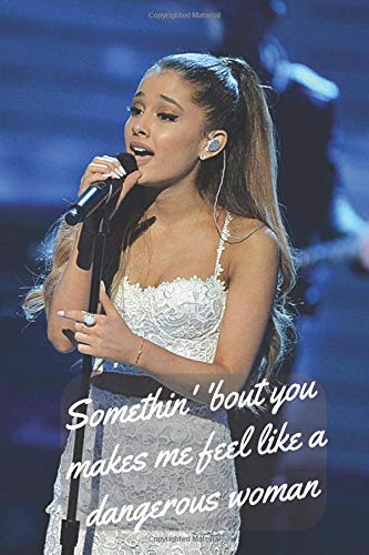 Somethin' 'bout You Makes Me Feel Like A Dangerous Woman  AMAZING Notebook Journal Diary Perfect For School  110 Pages 6 X 9 Lined   Trap Band 10