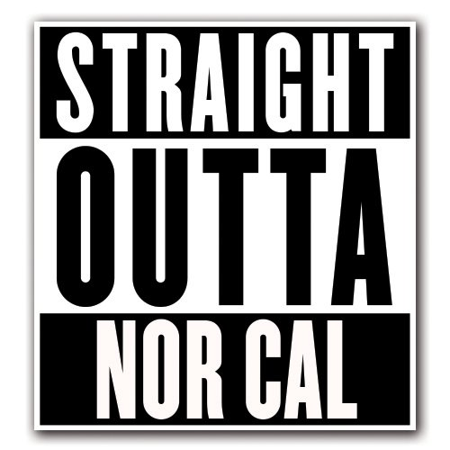 NOR CAL -  Straight Outta Series Custom Decal Sticker for Ca