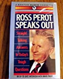 Ross Perot Speaks Out: Straight Talking Answers to Today's Tough Questions