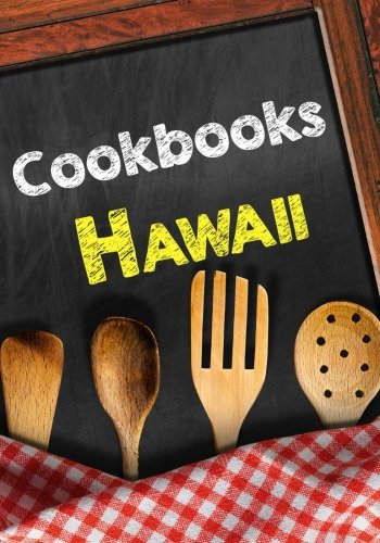 Cookbooks Hawaii: Blank Recipe Cookbook, 7 x 10, 100 Blank Recipe Pages by Dartan Creations