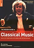 The Rough Guide to Classical Music (Rough Guide Music Guides)