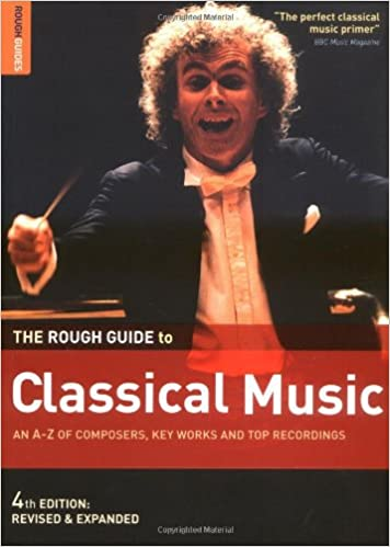 The Rough Guide to Classical Music (Rough Guide Music Guides