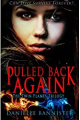 Pulled Back Again: Book Three: The Final Flame (Twin Flame Trilogy) (Volume 3) Paperback