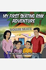 My First Skating Rink Adventure: : 5 Minute Story - A Super Cool & Far Out Place That Feels Like Outer Space On Skates! (My First Skate Books Super Series) Paperback