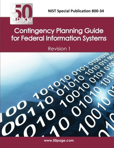 NIST Special Publication 800-34 Contingency Planning Guide for Federal Information Systems Revision 1 (Contingency Planning Guide For Information Technology Systems)