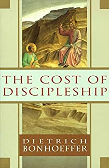 The Cost of Discipleship by [Bonhoeffer, Dietrich]