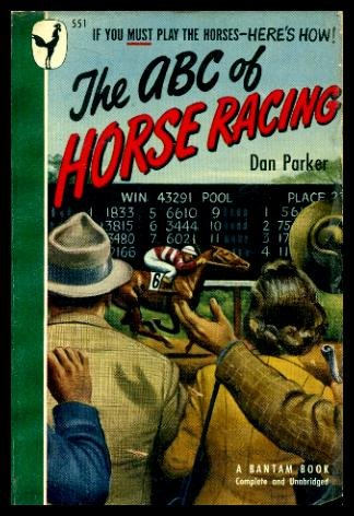 THE ABC OF HORSE RACING: Dan Parker, Bob Kuhn