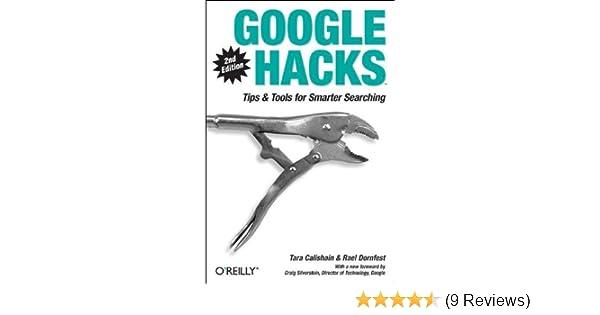 Google Hacks: Tips & Tools for Smarter Searching: Rael Dornfest