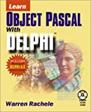 Learn Object Pascal with Delphi, Warren Rachele, 1556227191
