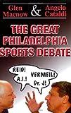 The Great Philadelphia Sports Debate
