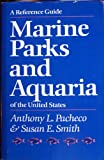 Marine Parks and Aquaria of the United States, Anthony L. Pacheco and Susan E. Smith, 1558210474