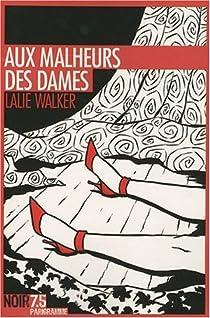 Aux malheurs des dames par Walker