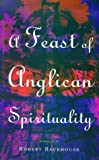 A Feast of Anglican Spirituality, Robert Backhouse, 1853111953
