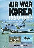 Air War Korea, Jackson, Robert, 076030551X