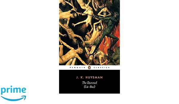 Damned. La Bas (Penguin Classics): Amazon.es: J K Huysmans: Libros en idiomas extranjeros