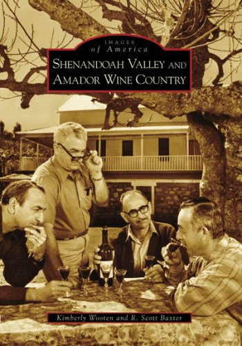 Shenandoah Valley and Amador Wine Country (Images of America: California)