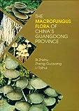 The Macrofungus Flora of China's Guangdong Province, Zhishu, Bi and Guoyang, Zheng, 9622015565