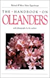The Handbook on Oleanders, Richard M. Eggenberger and Mary H. Eggenberger, 0964322412