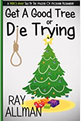 Get A Good Tree Or Die Trying: A Christmas Story Paperback