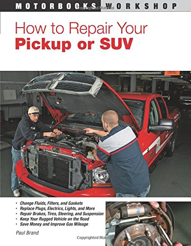 How To Repair Your Pickup or SUV: Paul Brand: 9780760333204
