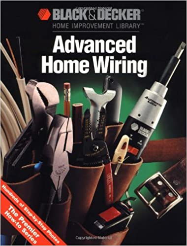 advanced home wiring (black & decker home improvement library) paperback –  april 27, 1992