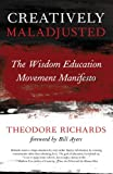 Creatively Maladjusted, Theodore Richards, 0988943077