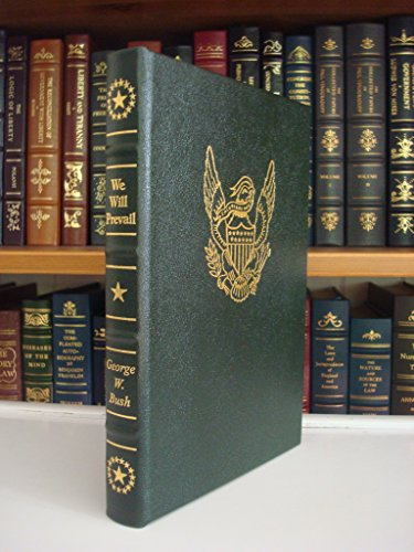 We Will Prevail: President George W. Bush on War, Terrorism, and Freedom (leather bound edition)