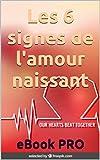 Les 6 signes de l'amour naissant (French Edition)