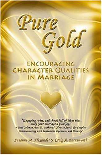 Pure Gold: Encouraging Character Qualities in Marriage: Susanne M ...