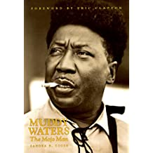 Muddy Waters: The Mojo Man