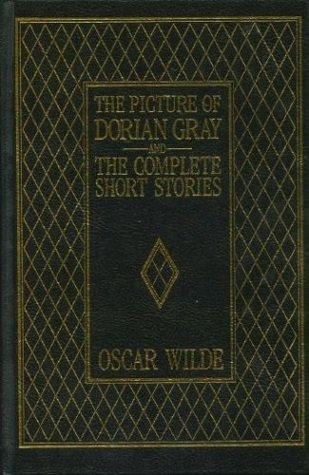 The Picture of Dorian Gray and the Complete Short Stories