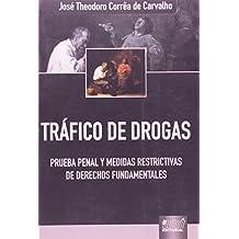 Tráfico de Drogas. Prueba Penal y Medidas Restrictivas de Derechos Fundamentales