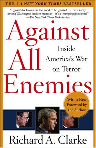 Against All Enemies: Inside America's War on Terror by Richard A. Clarke