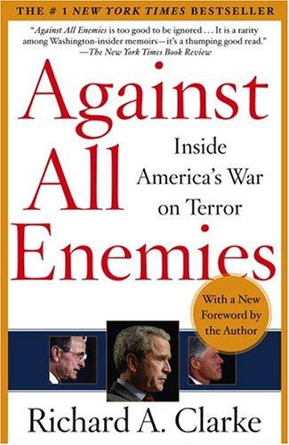 Against All Enemies: Inside America's War on Terror