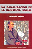 img - for La Banalizacion de La Injusticia Social (Spanish Edition) book / textbook / text book