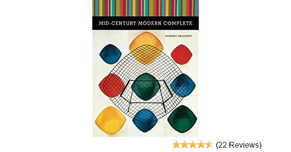85e111eb35 Mid-Century Modern Complete  Dominic Bradbury  9781419713965  Amazon.com   Books