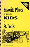 Favorite Places to Go with Kids in St. Louis, Ann M. Seebeck, 0962204404