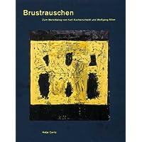 Brustrauschen. Zum Werkdialog von Kurt Kocherscheidt und Wolfgang Rihm.